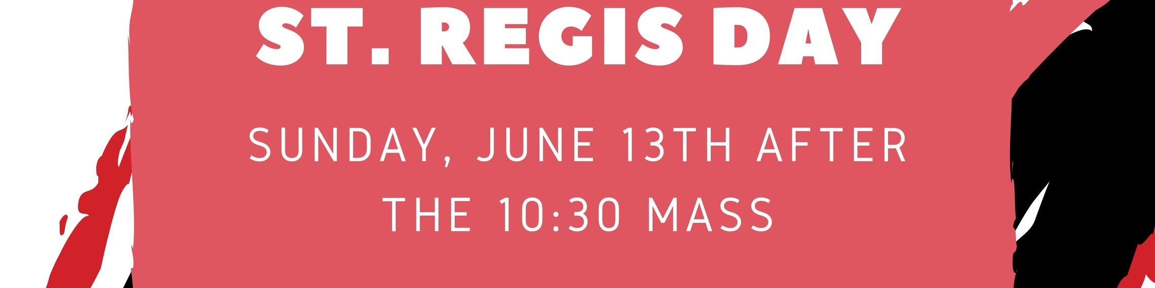 St. Regis Day 2021
